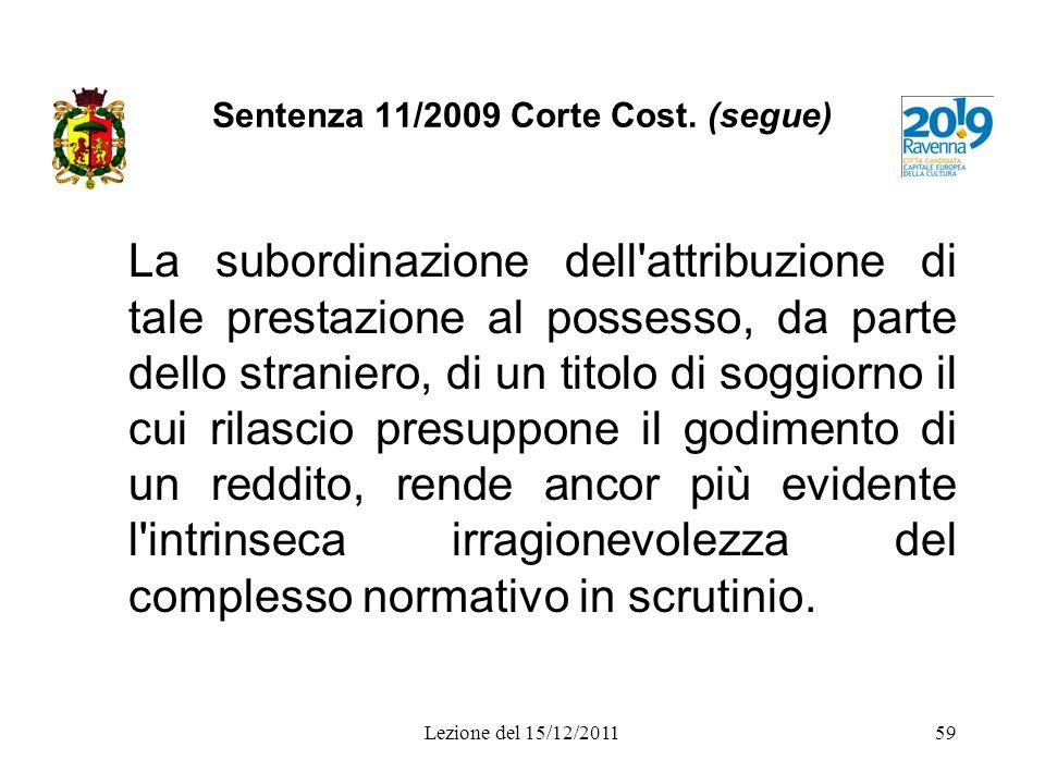 Sentenza 11/2009 Corte Cost. (segue)