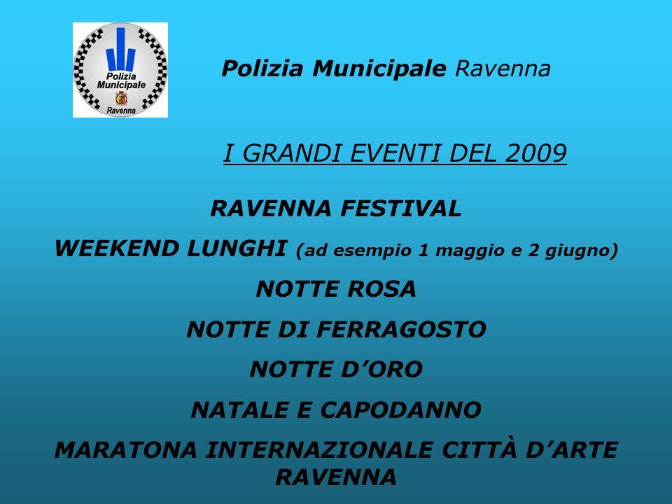 I GRANDI EVENTI DEL 2009 Polizia Municipale Ravenna RAVENNA FESTIVAL