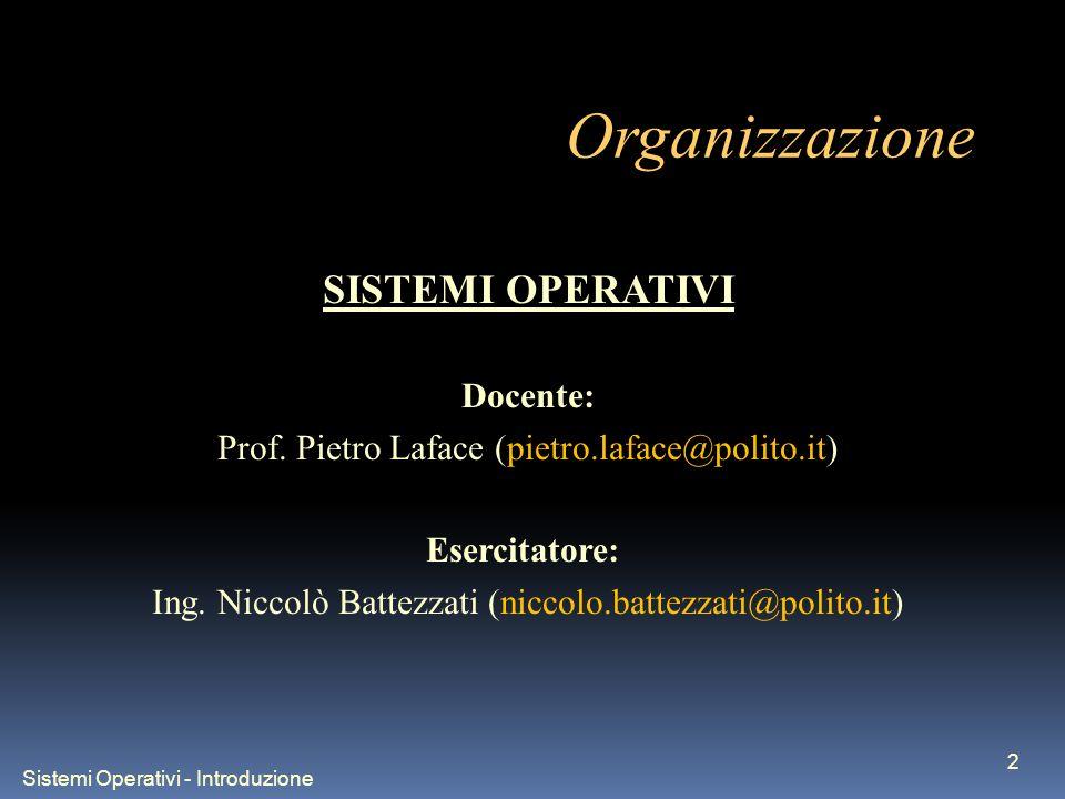 Organizzazione SISTEMI OPERATIVI Docente: