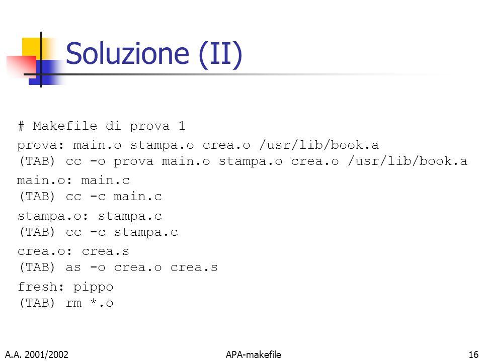 Soluzione (II) # Makefile di prova 1