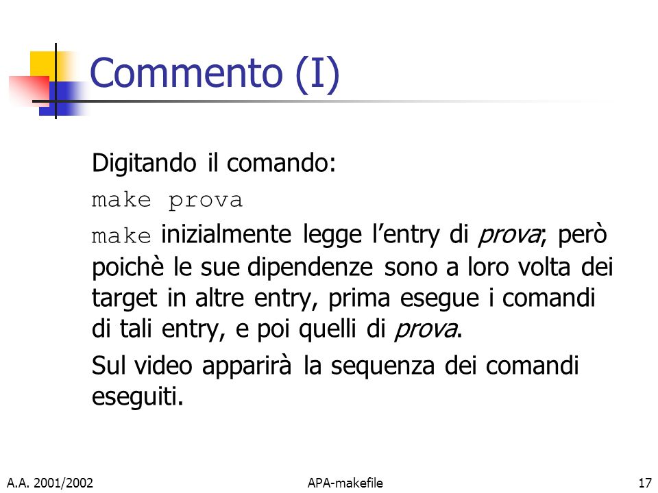 Commento (I) Digitando il comando: make prova