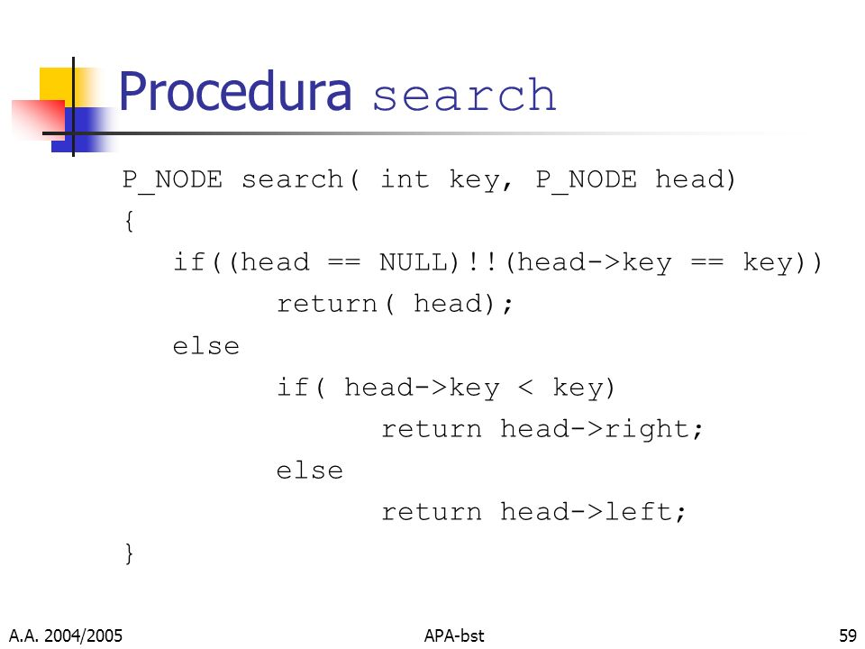 Procedura search P_NODE search( int key, P_NODE head) {