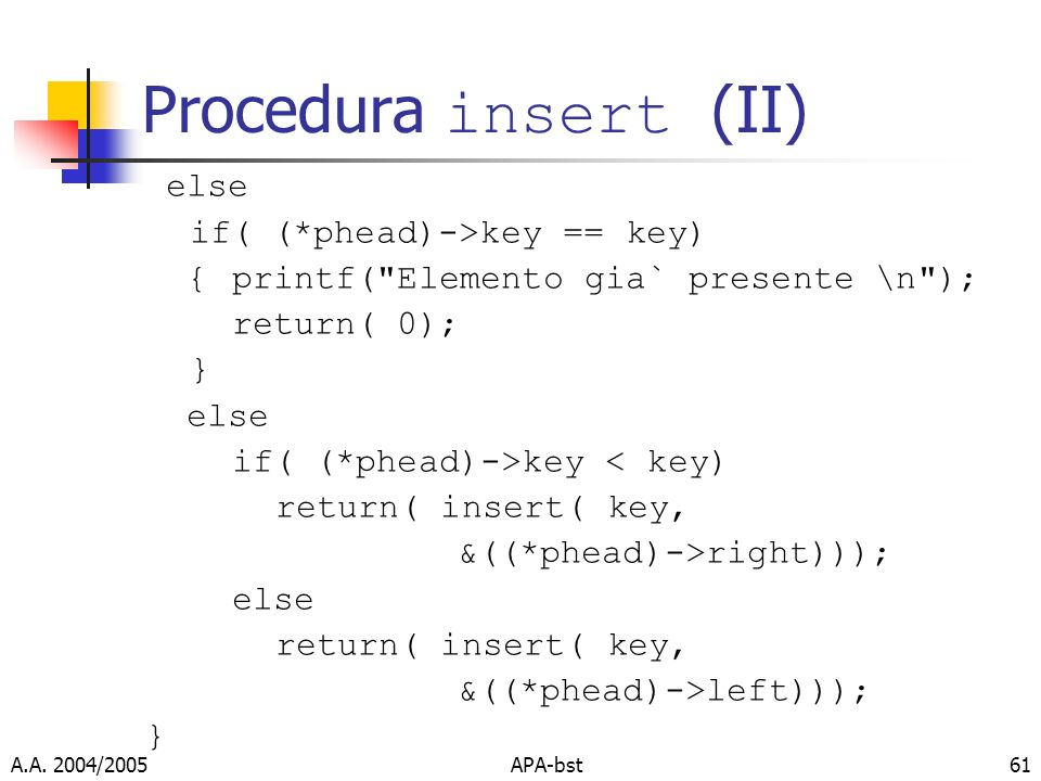 Procedura insert (II) else if( (*phead)->key == key)