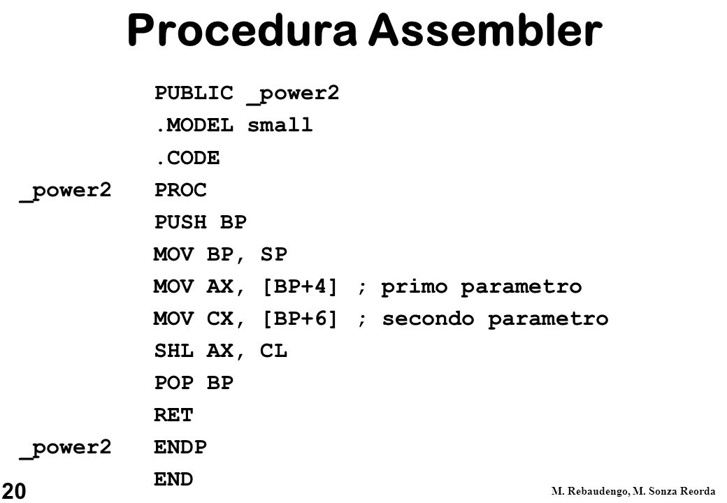 Procedura Assembler PUBLIC _power2 .MODEL small .CODE _power2 PROC