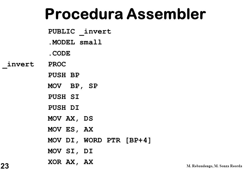 Procedura Assembler PUBLIC _invert .MODEL small .CODE _invert PROC
