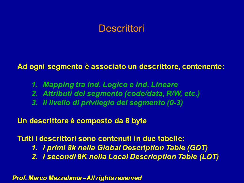 Descrittori Ad ogni segmento è associato un descrittore, contenente: