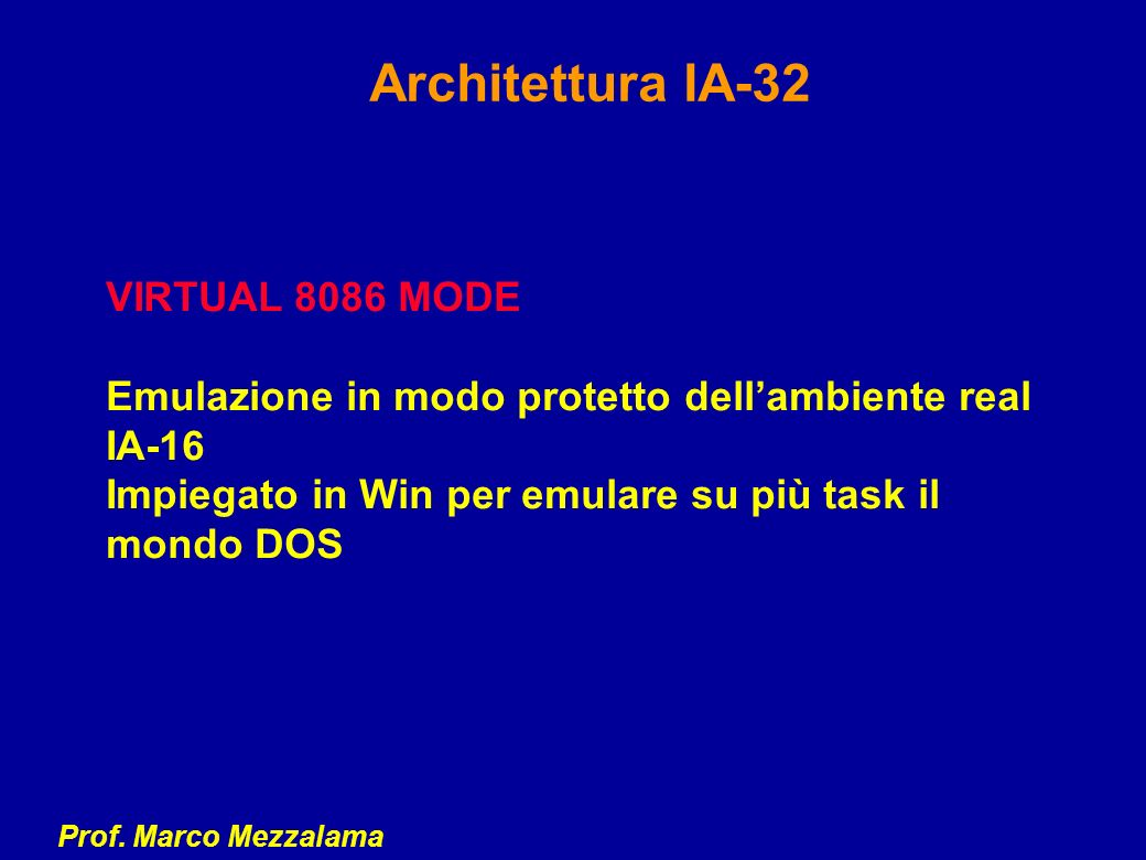 Architettura IA-32 VIRTUAL 8086 MODE