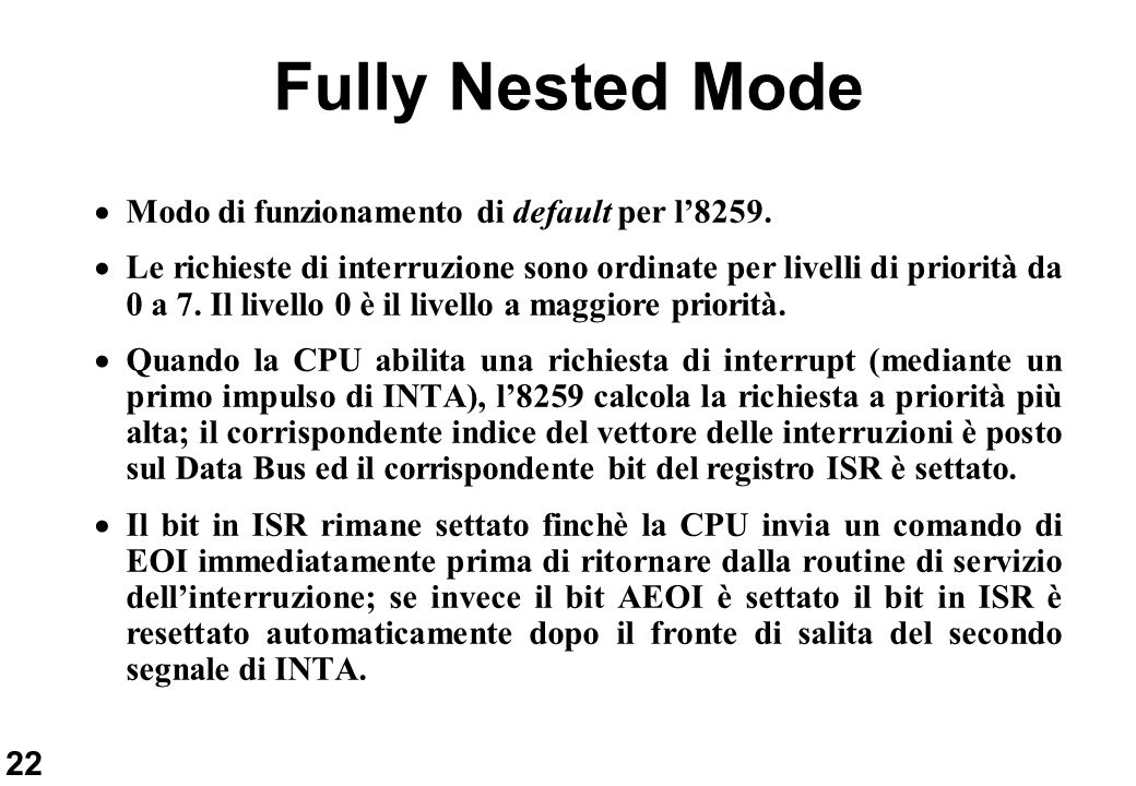 Fully Nested Mode Modo di funzionamento di default per l'8259.