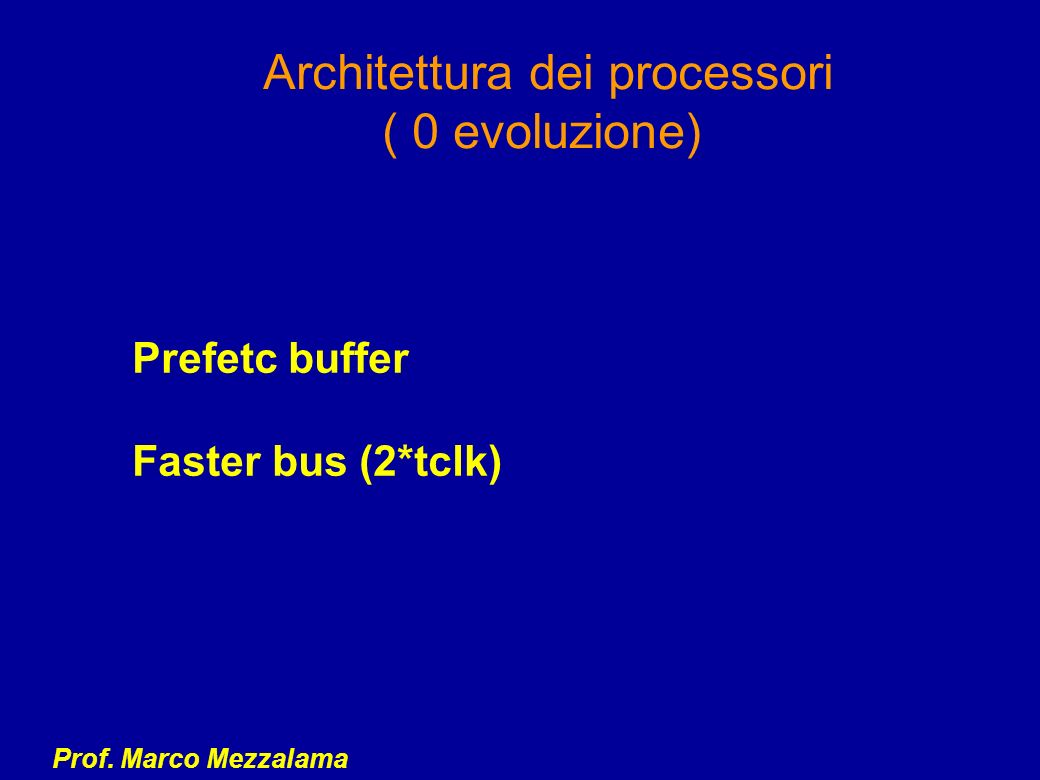 Architettura dei processori ( 0 evoluzione)