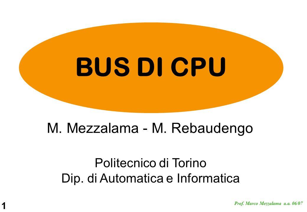 BUS DI CPU M. Mezzalama - M. Rebaudengo Politecnico di Torino