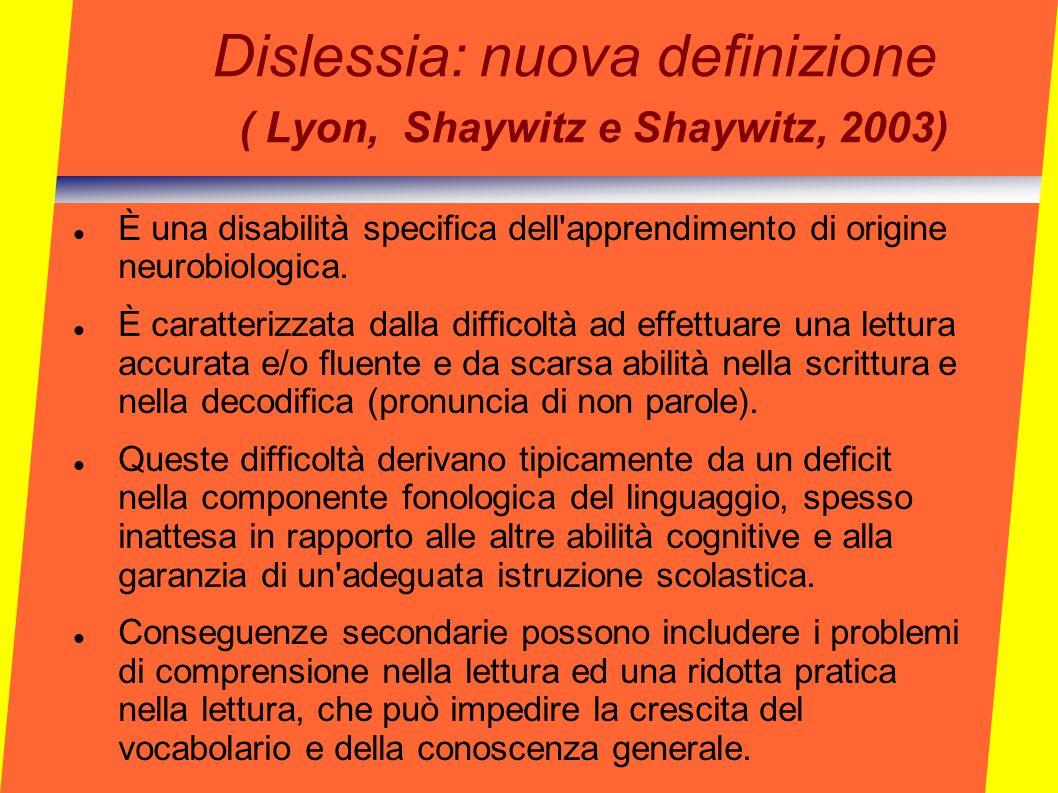 Dislessia: nuova definizione ( Lyon, Shaywitz e Shaywitz, 2003)