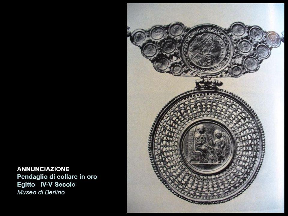 ANNUNCIAZIONE Pendaglio di collare in oro Egitto IV-V Secolo Museo di Berlino