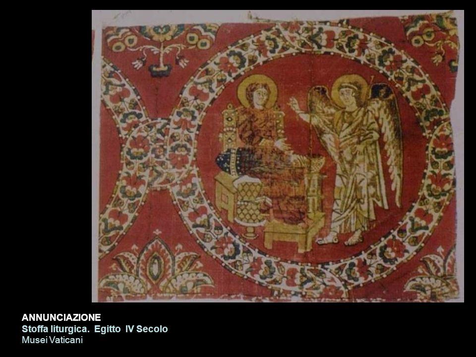ANNUNCIAZIONE Stoffa liturgica. Egitto IV Secolo Musei Vaticani