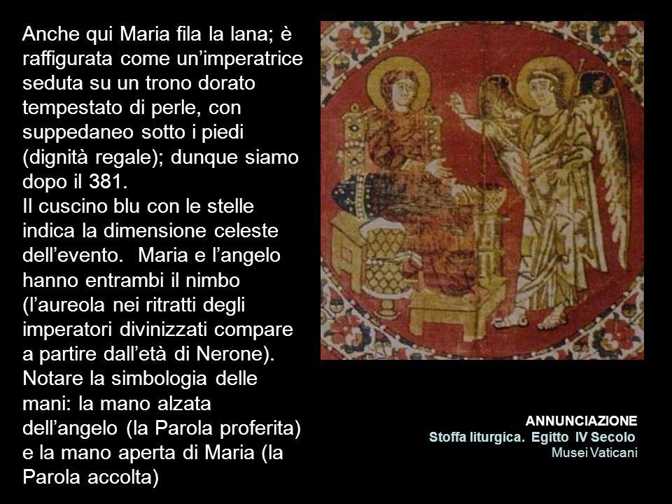 Anche qui Maria fila la lana; è raffigurata come un'imperatrice seduta su un trono dorato tempestato di perle, con suppedaneo sotto i piedi (dignità regale); dunque siamo dopo il 381.