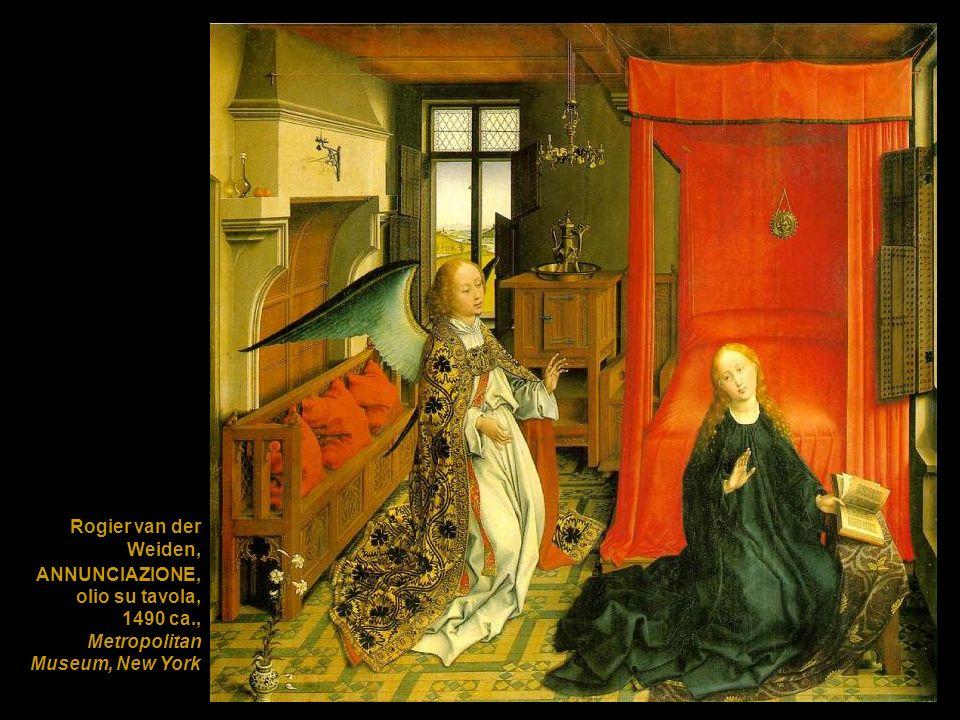 Rogier van der Weiden, ANNUNCIAZIONE, olio su tavola, 1490 ca., Metropolitan Museum, New York