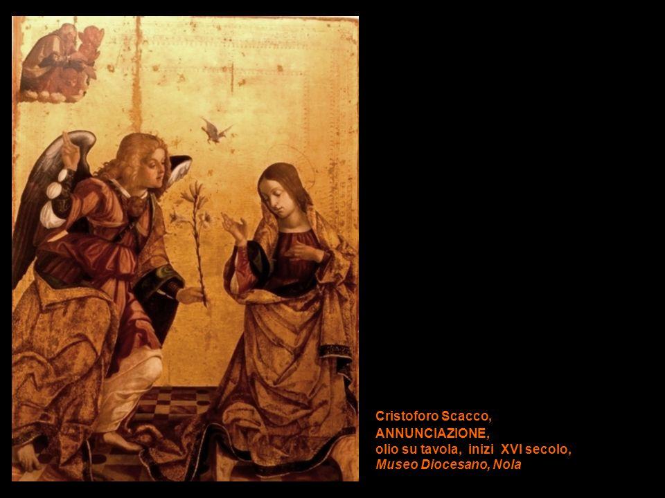 Cristoforo Scacco, ANNUNCIAZIONE, olio su tavola, inizi XVI secolo, Museo Diocesano, Nola