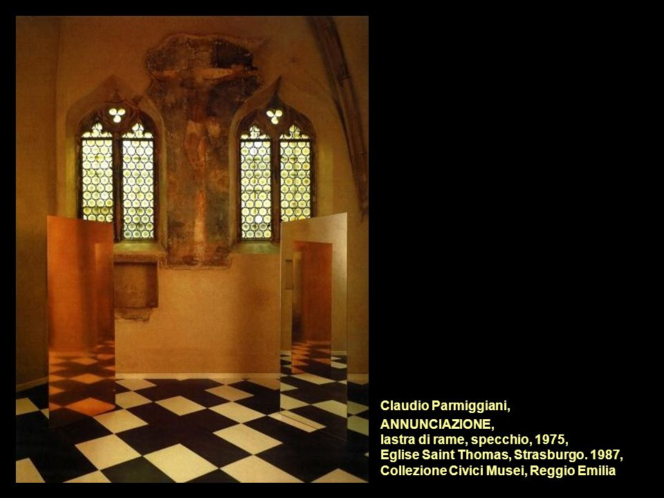 Claudio Parmiggiani,ANNUNCIAZIONE, lastra di rame, specchio, 1975, Eglise Saint Thomas, Strasburgo.
