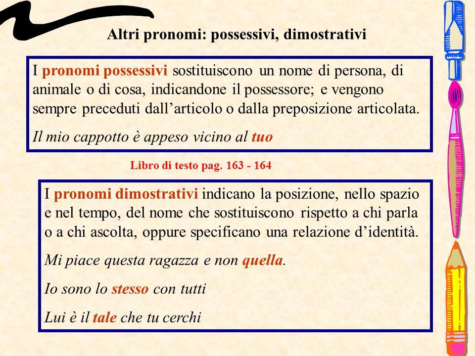 Altri pronomi: possessivi, dimostrativi