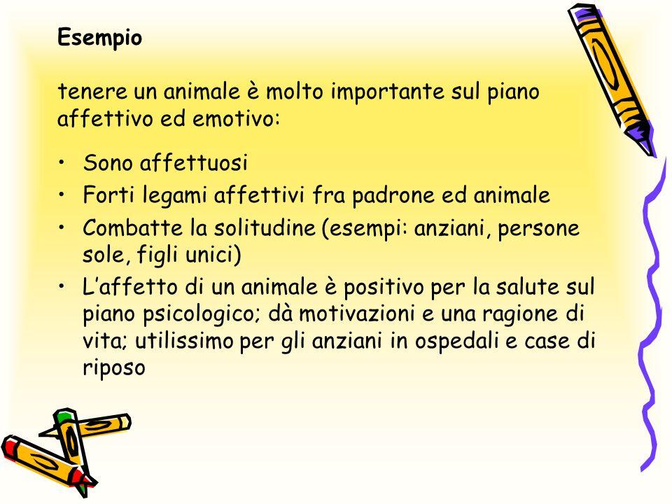 Esempio tenere un animale è molto importante sul piano affettivo ed emotivo: