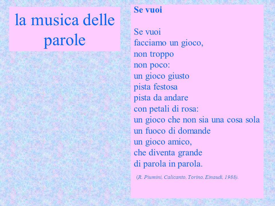 la musica delle parole (R. Piumini, Calicanto, Torino, Einaudi, 1988).
