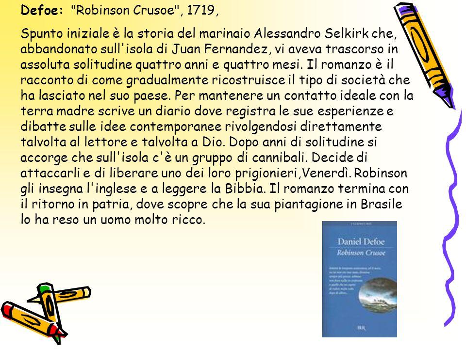 Defoe: Robinson Crusoe , 1719,