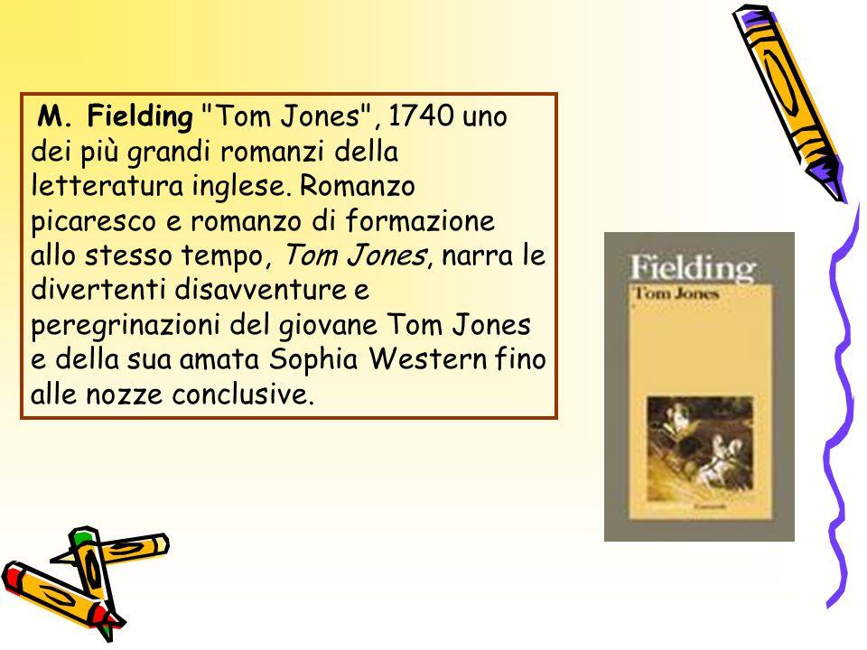 M. Fielding Tom Jones , 1740 uno dei più grandi romanzi della letteratura inglese.