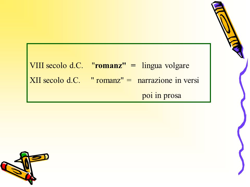VIII secolo d.C. romanz = lingua volgare