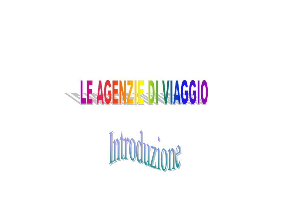 LE AGENZIE DI VIAGGIO Introduzione