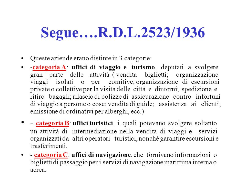Segue….R.D.L.2523/1936 Queste aziende erano distinte in 3 categorie: