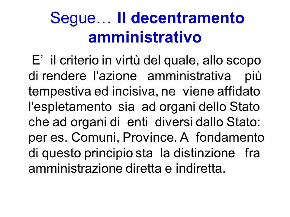 Segue… Il decentramento amministrativo