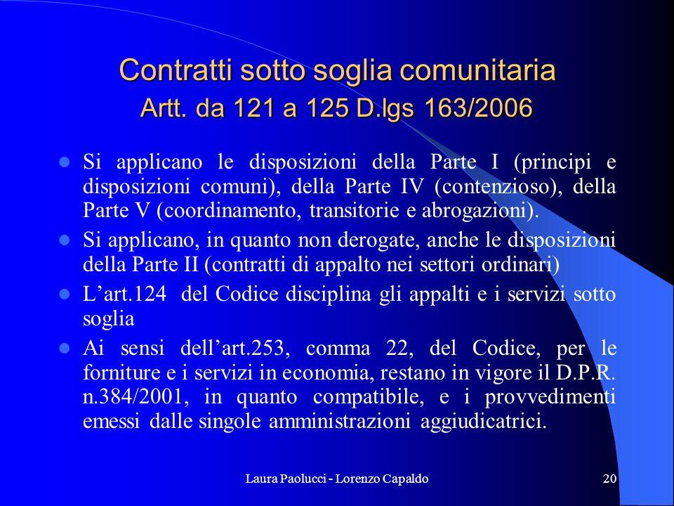 Contratti sotto soglia comunitaria Artt. da 121 a 125 D.lgs 163/2006