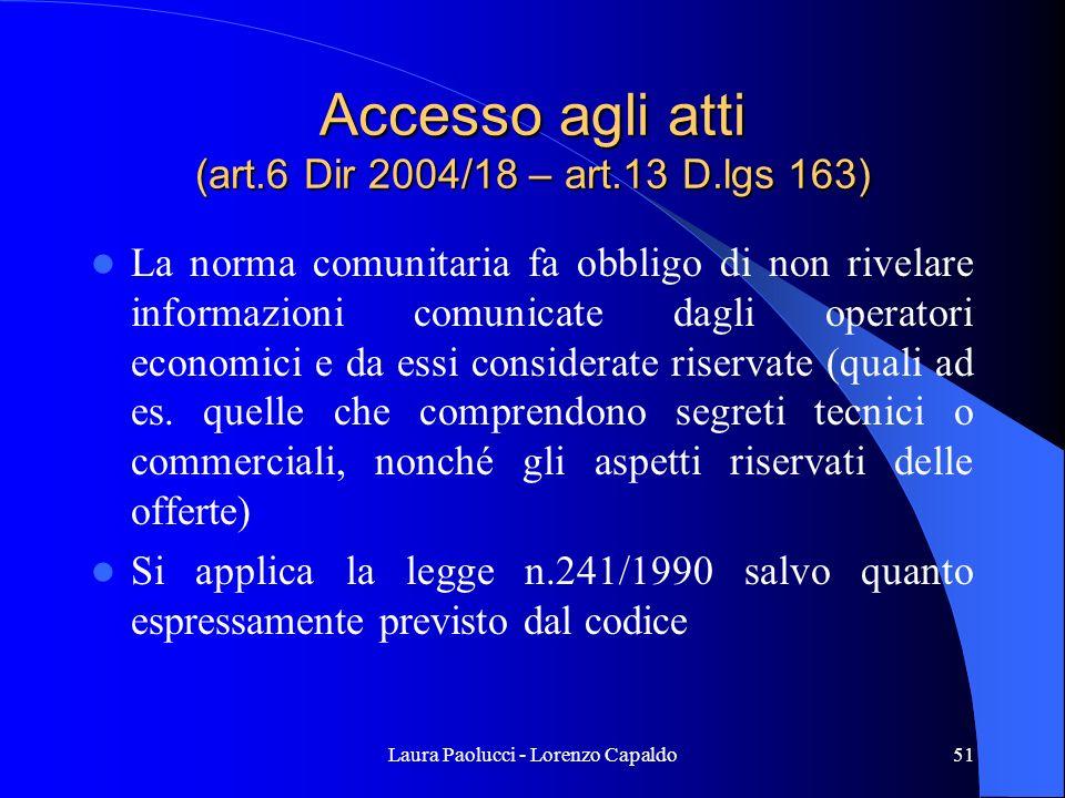 Accesso agli atti (art.6 Dir 2004/18 – art.13 D.lgs 163)