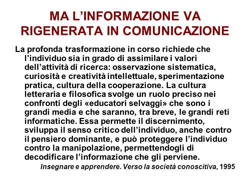 MA L'INFORMAZIONE VA RIGENERATA IN COMUNICAZIONE