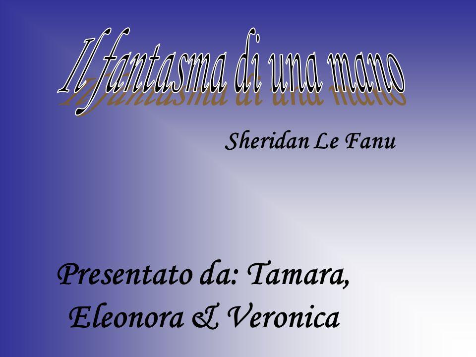 Presentato da: Tamara, Eleonora & Veronica