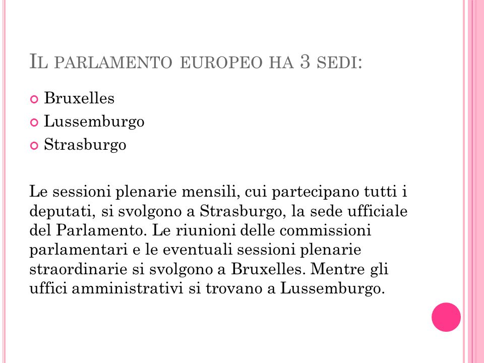 Il parlamento europeo ha 3 sedi: