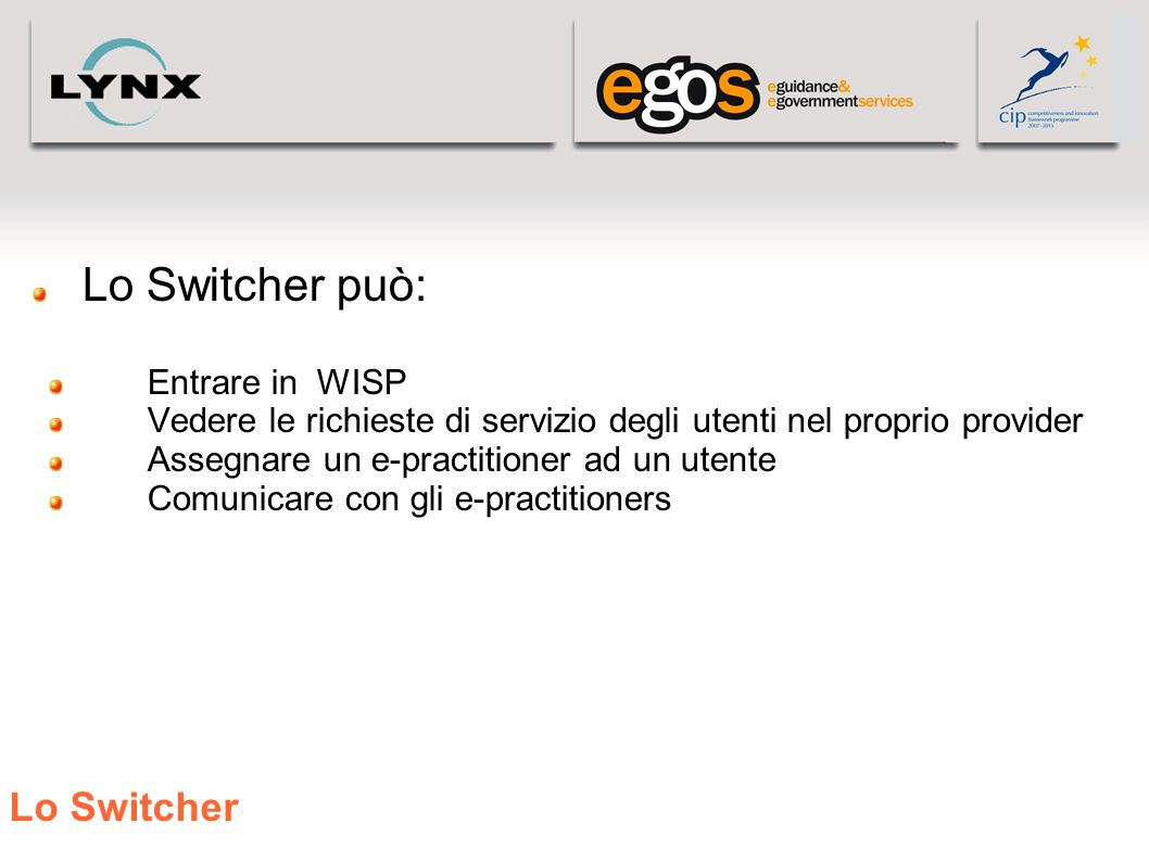 Lo Switcher può: Lo Switcher Entrare in WISP