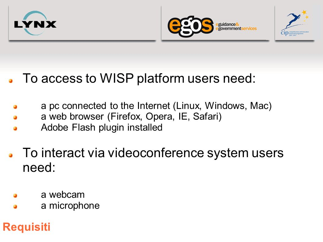 To access to WISP platform users need: