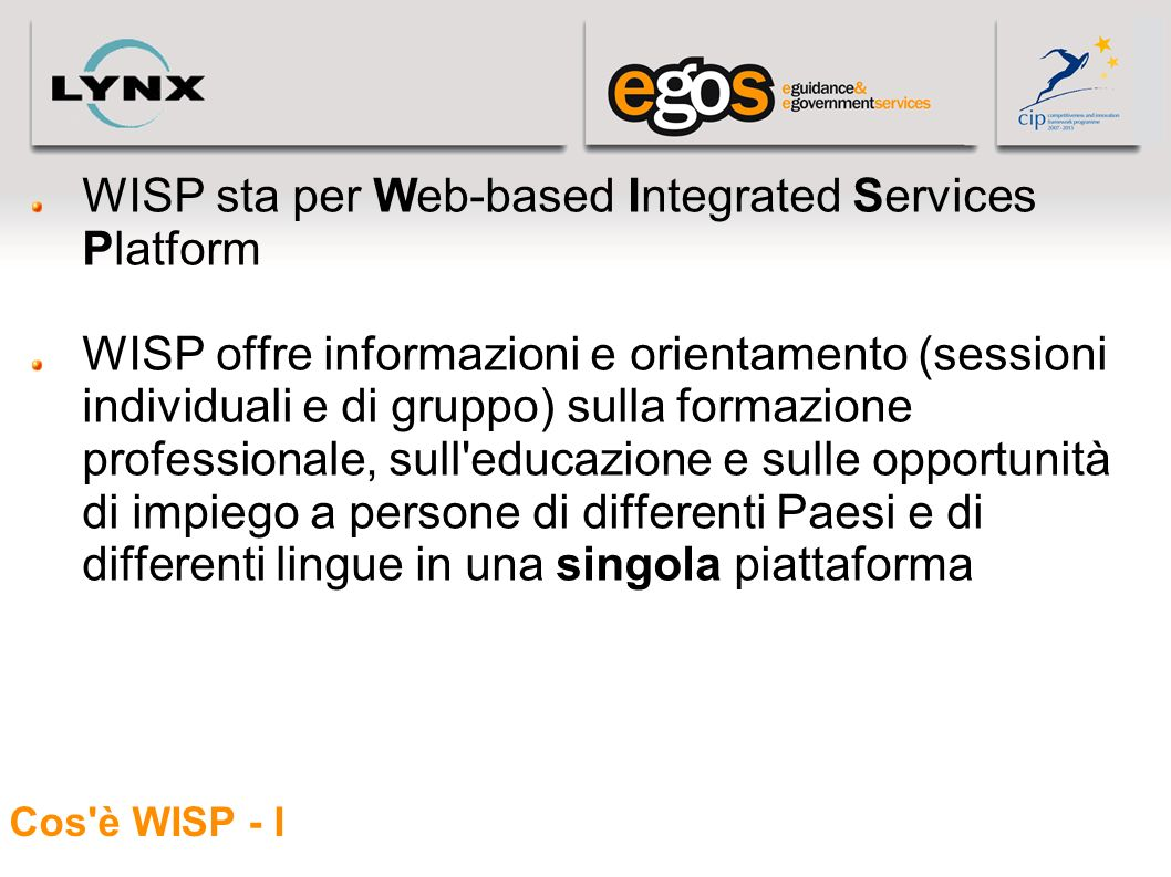 WISP sta per Web-based Integrated Services Platform