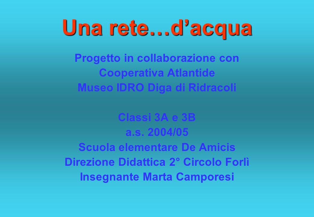 Una rete…d'acqua Progetto in collaborazione con Cooperativa Atlantide