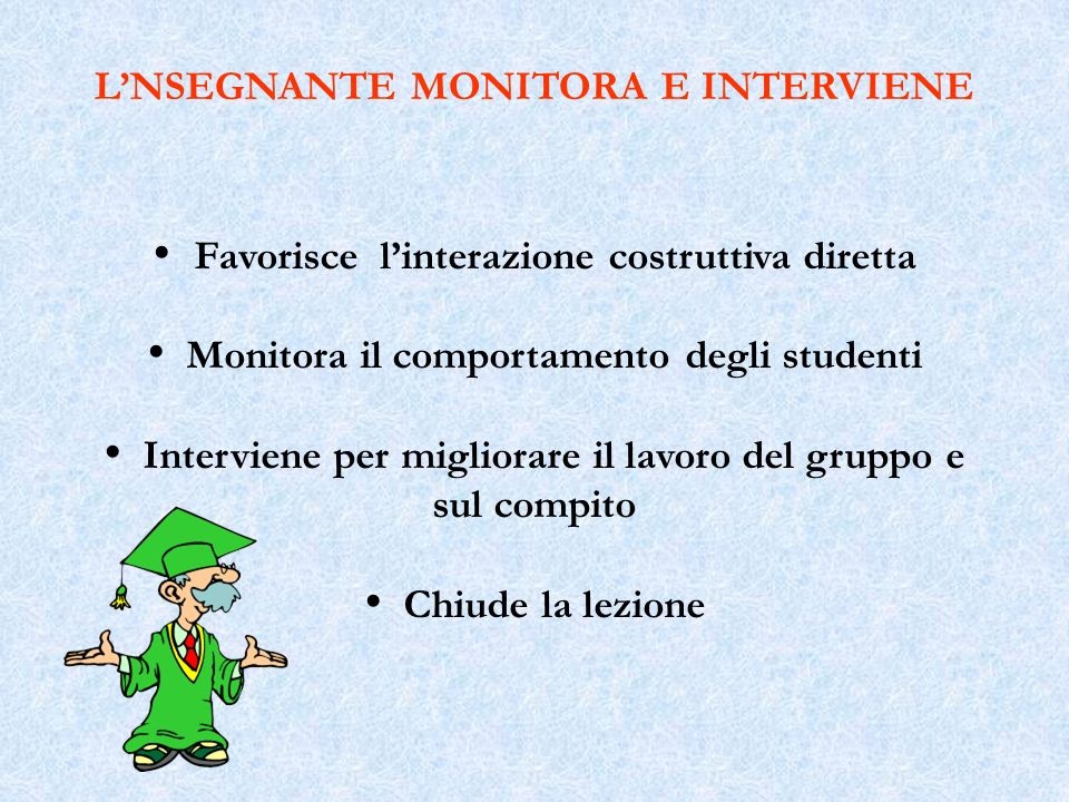 L'NSEGNANTE MONITORA E INTERVIENE