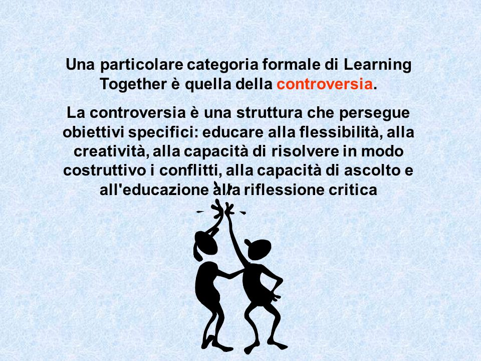 Una particolare categoria formale di Learning Together è quella della controversia.