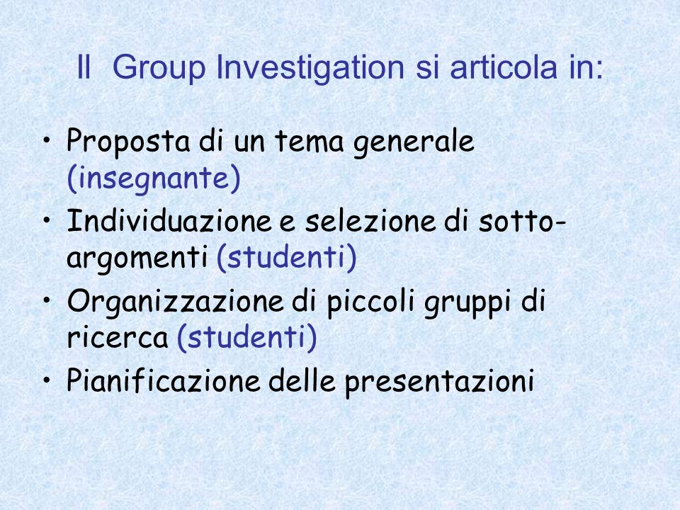 Il Group Investigation si articola in:
