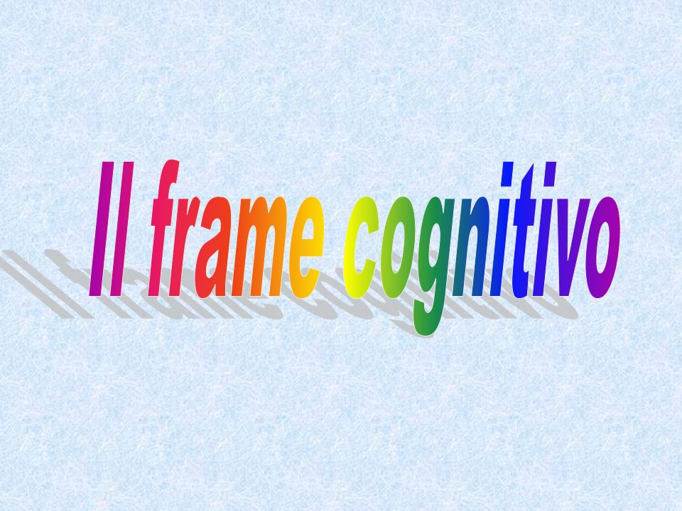 Il frame cognitivo