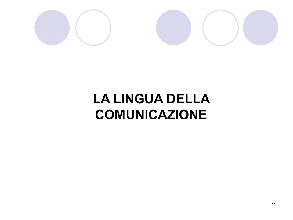 LA LINGUA DELLA COMUNICAZIONE