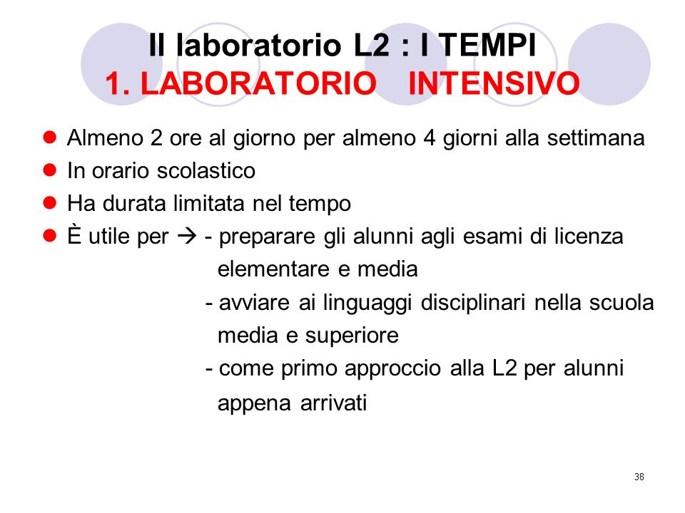 Il laboratorio L2 : I TEMPI 1. LABORATORIO INTENSIVO