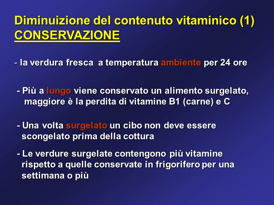 Diminuizione del contenuto vitaminico (1) CONSERVAZIONE