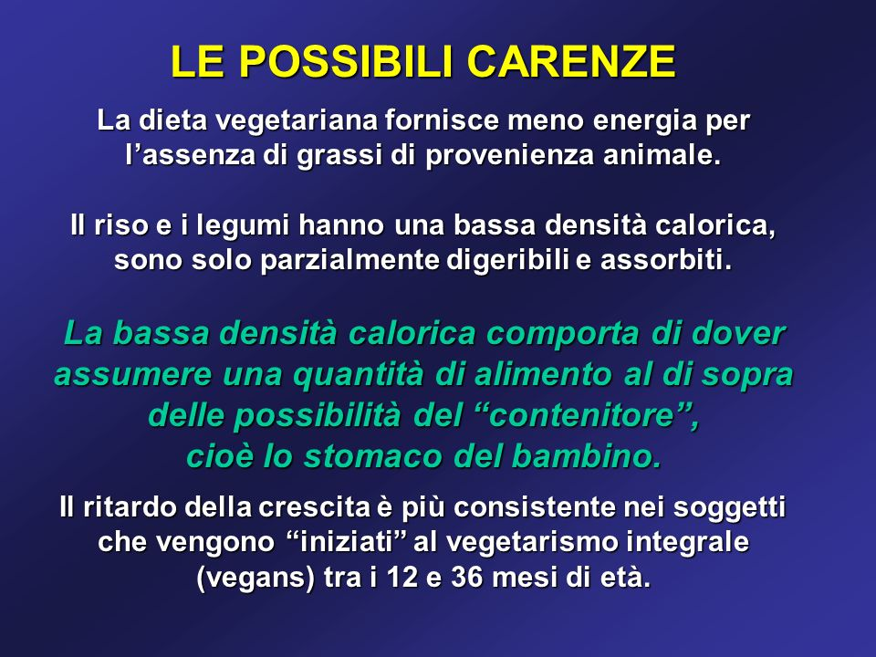 LE POSSIBILI CARENZE La dieta vegetariana fornisce meno energia per. l'assenza di grassi di provenienza animale.