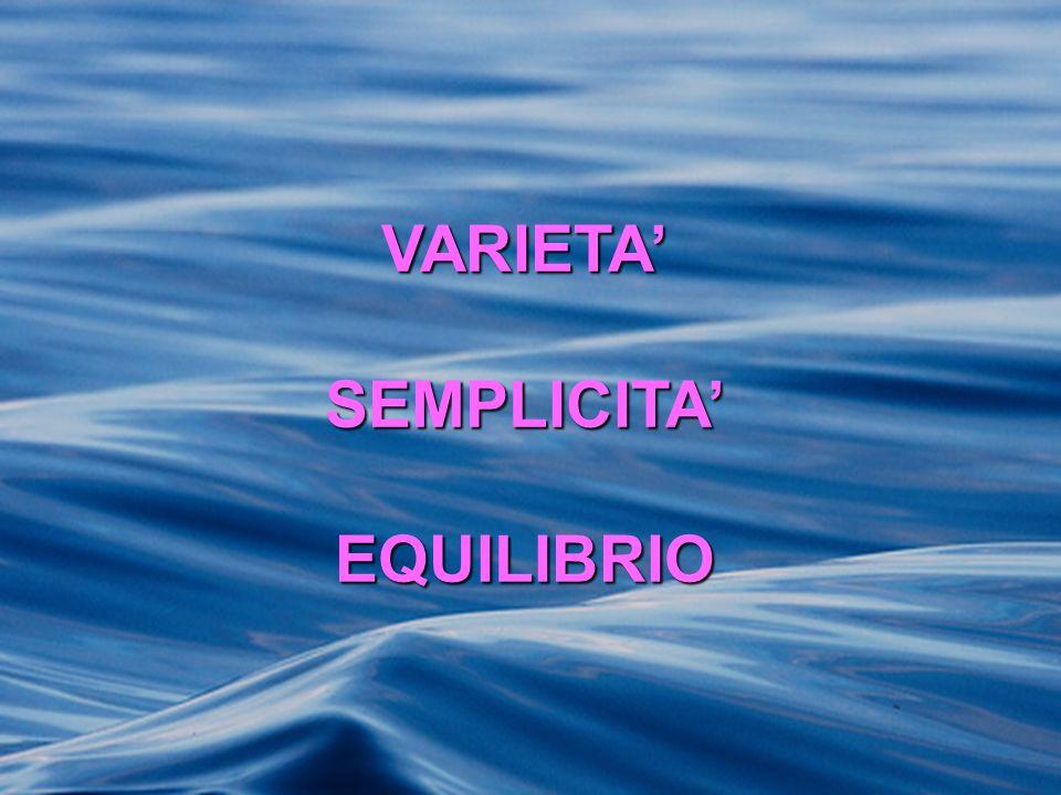 VARIETA' SEMPLICITA' EQUILIBRIO
