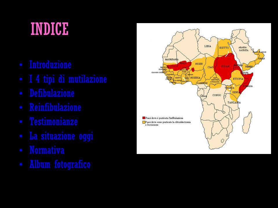 INDICE Introduzione I 4 tipi di mutilazione Defibulazione