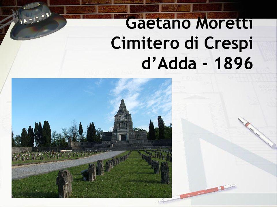 Gaetano Moretti Cimitero di Crespi d'Adda - 1896